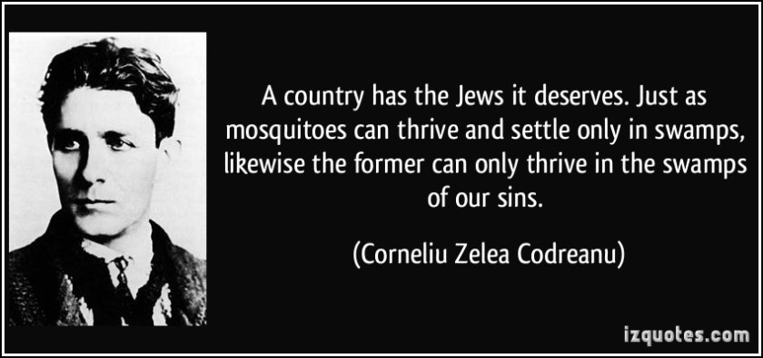 quote-a-country-has-the-jews-it-deserves-just-as-mosquitoes-can-thrive-and-settle-only-in-swamps-corneliu-zelea-codreanu-220266