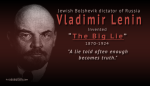 Lenin %22A lie told often enough becomes truth.%22